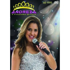 ANDREZA - A Princesinha do Forró - DVD