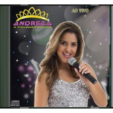 ANDREZA - A Princesinha do Forró - CD