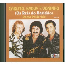 "Carlito, Baduy e Voninho ""Os Reis do Batidão"" - ""Dama Preferida"" vol.4 - CD"
